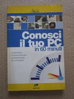 # CONOSCI IL TUO PC IN 60 MINUTI  - MASTER EDIZIONI - Informatica