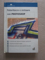 # PHOTOSHOP FOTORITOCCO E RESTAURO  / GROUP EDITORE - Informatica