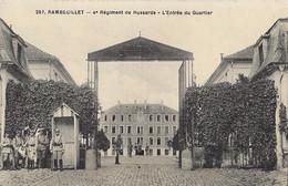 RAMBOUILLET - 4e Régiment De Hussards - L'Entrée Du Quartier - Rambouillet