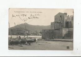 COLLIOURE 259 PYRENEES ORIENTALES LE CHATEAU (PECHEURS ET BARQUES) 1909 - Collioure