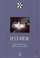 Le Château Empain à Enghien - Marie-Cécile Bruwier Et Jean-Louis Vanden Eynde * - History