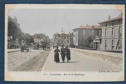 TOULOUSE - Rue De La République   ( Picot N° 74 ) - Toulouse