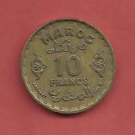 10 Francs , MAROC , Protectorat Français , Alu-Bronze , AH 1371 , N° Y # 49 - Colonies