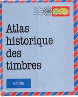 Atlas Historique Des Timbres - Filatelia E Storia Postale
