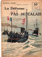 GUERRE 14-18-Fascicule-Collection Patrie-LA DEFENSE DU PAS DE CALAIS De G.G Toudouze N° 89-Frais D'envoi Pour La F 3.23 - 1900 - 1949
