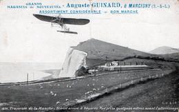 Traversée De La Manche - Blériot Arrive A Douvres ( Publicité De La Maison Guinard A Marcigny En Saône Et Loire ) . - Aviadores