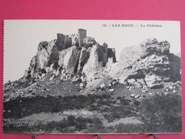 13 - Les Baux De Provence - Le Château - Très Bon état - Scans Recto-verso - Les-Baux-de-Provence