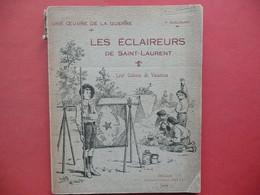LES ECLAIREURS DE SAINT LAURENT LEUR COLONIE DE VACANCES UNE OEUVRE DE LA GUERRE P. GUILLAUME 1916 SCOUTISME PHOTOS - Scoutisme