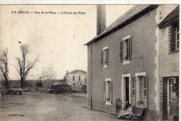 LA CELLE  Vue De La Place  L'Ecole Des FILLES - Otros Municipios