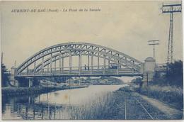 Aubigny-au-Bac-Le Pont De La Sensée (CPA) - Sonstige Gemeinden