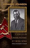 Couleur, Communisme Et Bon Sens, Par Manning Johnson - Politique