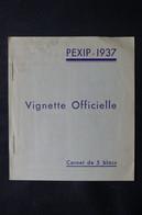 FRANCE - Carnet De 5 Blocs De Vignettes De L'Exposition Pexip En 1937 - L 75607 - Folletos & Bloc De Notas