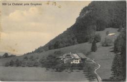 Cpa Le Châtelet Près GRUYERES N° 939 Libr. Ch. Morel, Bulle - FR Fribourg