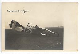 AVIATION Aviateur Avion Carte Photo Avion ACCIDENT DE SPAD      ..G - ....-1914: Precursores