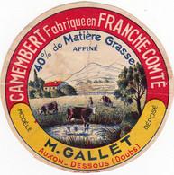 ANCIENNE ETIQUETTE Fromage  Camembert Fabriqué En Franche Comté M.GALLET Auxon Dessous Doubs - Formaggio