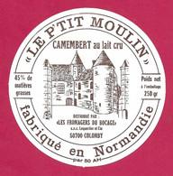 ETIQUETTE De FROMAGE.. CAMEMBERT Fabriqué NORMANDIE..Le P'tit Moulin..Les Fromages Du Bocage LEQUERTIER à COLOMBY (50-AH - Käse