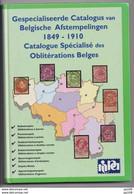 Catalogue Spécialisé Des Oblitérations Belges 1849-1910 Gespecialiseerde Catalogus Van Belgische Afstempelingen - België