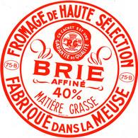 G F 370 /   ETIQUETTE DE FROMAGE - BRIE   75 B. FABRIQUE DANS LA MEUSE - Käse