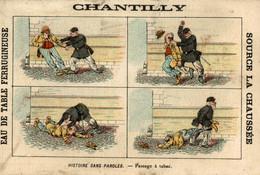 RARE CHROMO EAU DE TABLE CHANTILLY HISTOIRE SANS PAROLES PASSAGE A TABAC - Other