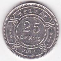 Belize. 25 Cents 2012. Elizabeth II, En Cupronickel. KM# 117 - Belize
