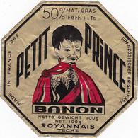 Ancienne étiquette  Fromage Petit Prince Banon Royannais TECHE  Forme Octogonale Banon  38F - Formaggio