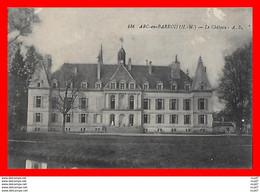 CPA  (52)  ARC-en-BARROIS.  Le Château...S572 - Arc En Barrois