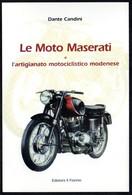 MOTORCYCLES / BOOK - ITALIA - DANTE CANDINI - LE MOTO MASERATI E L'ARTIGIANATO MOTOCICLISTICO MODENESE - Motos