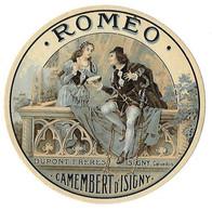 Etiquette De CAMEMBERT   ROMEO  Jamais Collée  DUPONT Frères ISIGNY  (recto-verso) - Formaggio