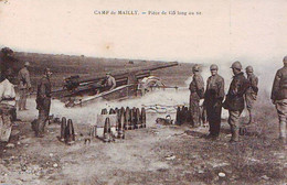 CAMP De MAILLY - Pièce De 135 Long Au Tir - 1914-18