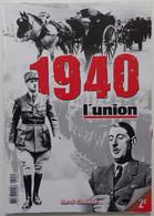 1940 Hors-série L'Union : De Gaulle 18 Juin Guerre 1939-1945 TBE 134 Pages Par Hervé Chabaud, Militaria, Exode - Oorlog 1939-45