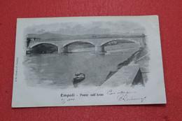 Empoli Ponte Sull' Arno 1904 Ed. Cioni TOP Quality - Otras Ciudades