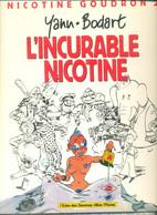 NICOTINE GOUDRON  T2  L'incurable Nicotine   EO Brochée 12/1991    BODART/YANN - Ediciones Originales - Albumes En Francés