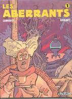 LES ABERRANTS  T1  Les Aberrants   EO  10/1994    BODART/LAMQUET - Ediciones Originales - Albumes En Francés