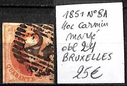 [835246]TB//O/Used-Belgique 1851 - N° 8A, BRUXELLES, 40c Carmin Margé OBL 24, Familles Royales, Rois - 1851-1857 Medallions (6/8)