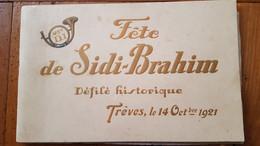 LIVRE FETE DE SIDI BRAHIM 47e D.I. DEFILE HISTORIQUE TREVES LE 14/10/1921  AVEC 32 PHOTOGRAPHIES 25 X 16 CM - Frans