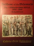 Backbone Of The Wehrmacht - The German K98k Rifle, 1934-1945 - Door R. Law - Tweede Wereldoorlog - Nazi ' S - Guerre 1939-45