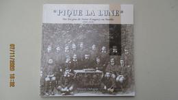 """SUR LES PAS DE SAINT-EXUPERY En SARTHE / """"PIQUE LA LUNE"""" Par Thierry DEHAYES / Ed.de La REINETTE - Biographie"""