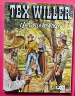 TEX # N. 16 - Mensile 2020, Febbraio #  I Lupi Della Frontiera # - Tex