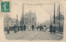 LILLE Saint Maurice CS  La Rue Du Faubourg De Roubaix Et Le Pont De Chemin De Fer Rare Bon état - Lille