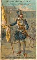 CHROMO AU PAUVRE JACQUES 1610 ENSEIGNE DE REGIMENT DE NORMANDIE - Altri