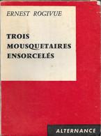 Trois Mousquetaires Ensorcelés Par Ernest Rogivue- Collection Alternance - Ed. Du Scorpion - Adventure