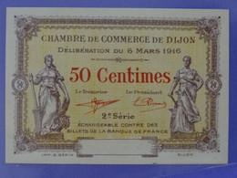 Billet NEUF De 50 Centimes 2ème Série (1) Chambre De Commerce De DIJON (Côte D'Or) Imprimeur Gérin à Dijon - Cámara De Comercio