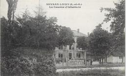 93  SEVRAN  LIVRY   .  LA CASERNE  D INFANTERIE - Sevran