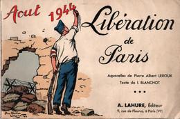 AOUT 1944 LIBERATION DE PARIS FFI  AQUARELLES P. LEROUX - 1939-45