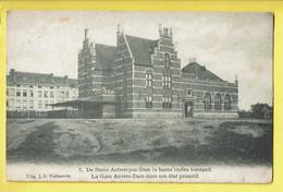 * Antwerpen - Anvers - Antwerp * (Uitg. J.B. Verhoeven, Nr 5) Statie Antwerpen Dam, Gare Anvers Dam état Primitif, TOP - Antwerpen