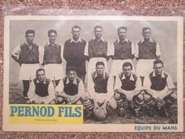 Equipe De Football Du Mans . Publicite Pernod Et Fils - Le Mans
