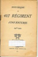 1914 -1918 HISTORIQUE DU 403 REGIMENT D INFANTERIE FORME AUX ANDELYS 32 PAGES ANNOTE PAR UN SOLDAT QUI ETAIT PRESENT - 1914-18