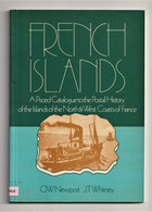 FRENCH ISLANDS, A Priced Catalogue Of POSTAL HISTORY Of The ISLANDS Of North & West Coasts Of FRANCE - Filatelia E Historia De Correos