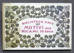 Moda - Biblioteca DMC - Motivi Per Ricami - 2^ Serie - 1910 Ca. - Altri