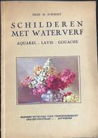 (364) Schilderen Met Waterverf - Aquarel - Lavis- Gouache - Prof. M. Schmidt - 65p - Practical